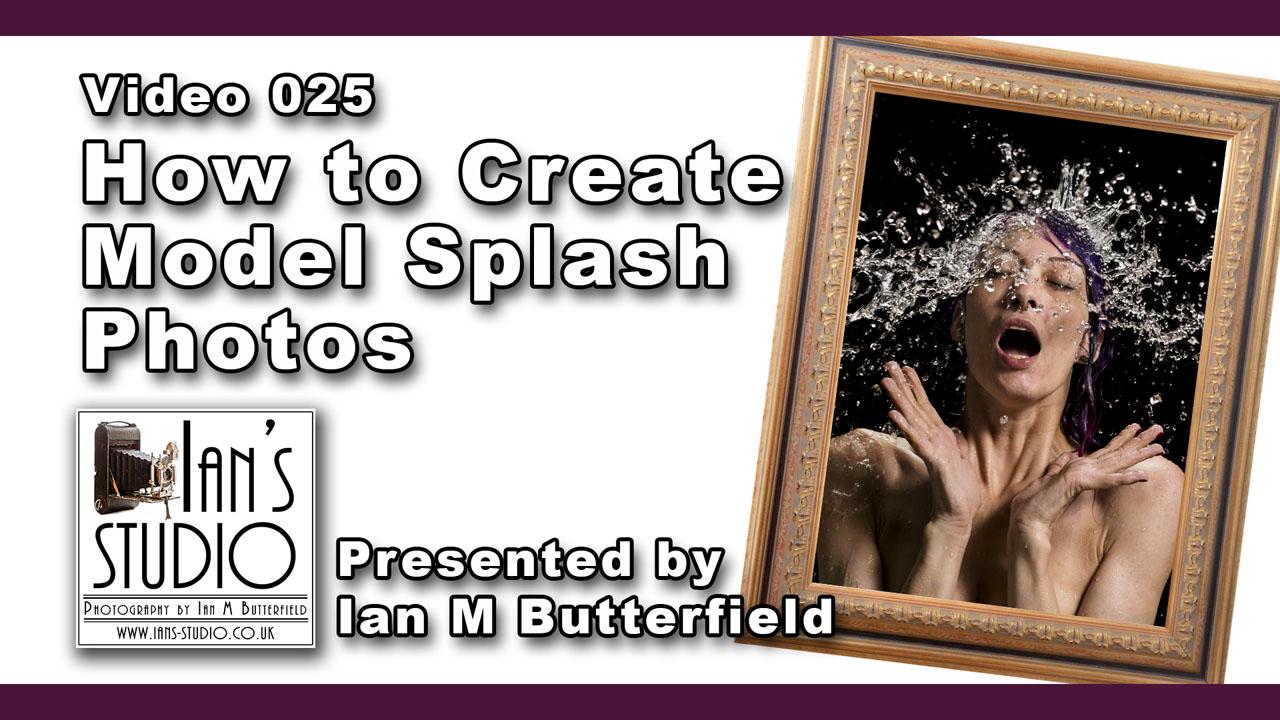 VIDEOCAST 025: How to Create Model Splash Photos
