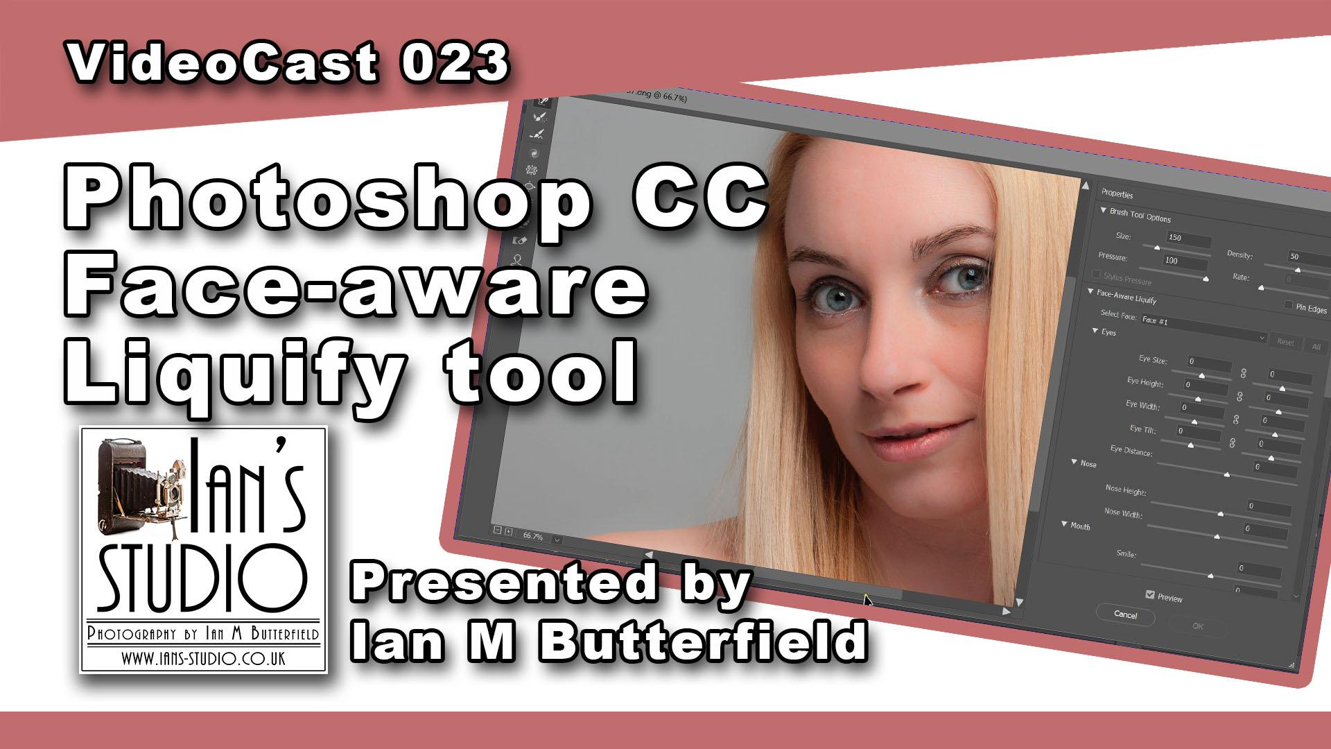 VIDEOCAST 028 Photoshop Face Aware Liquify