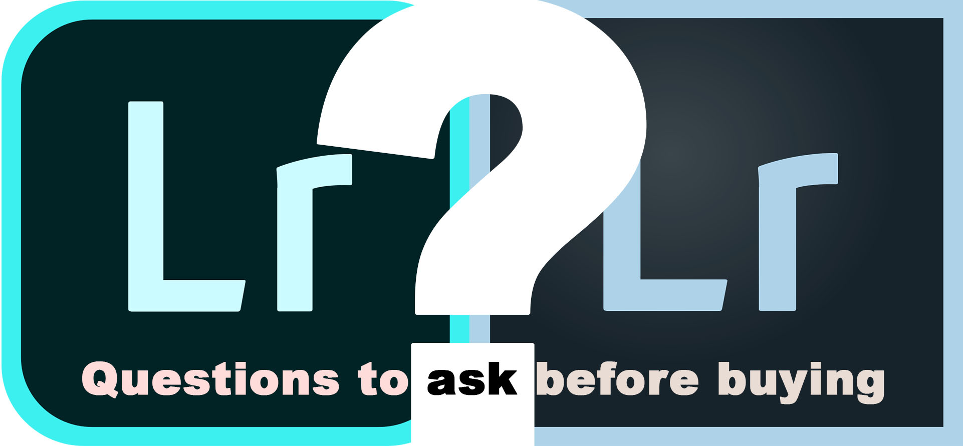 BLOG 10 Apr 2019: Questions to ask before buying Lightroom