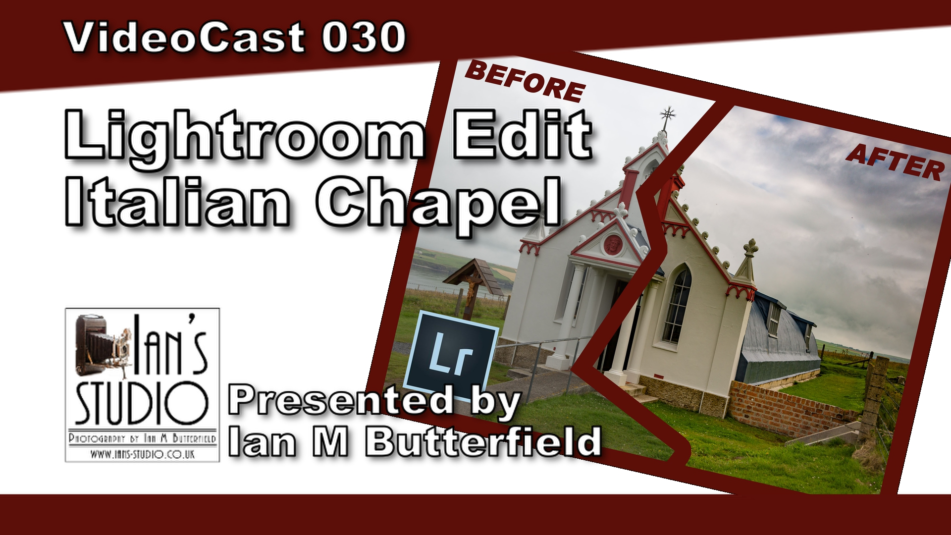 Lightroom Edit – The Italian Chapel, Kirkwall, Orkney  [VideoCast 030]