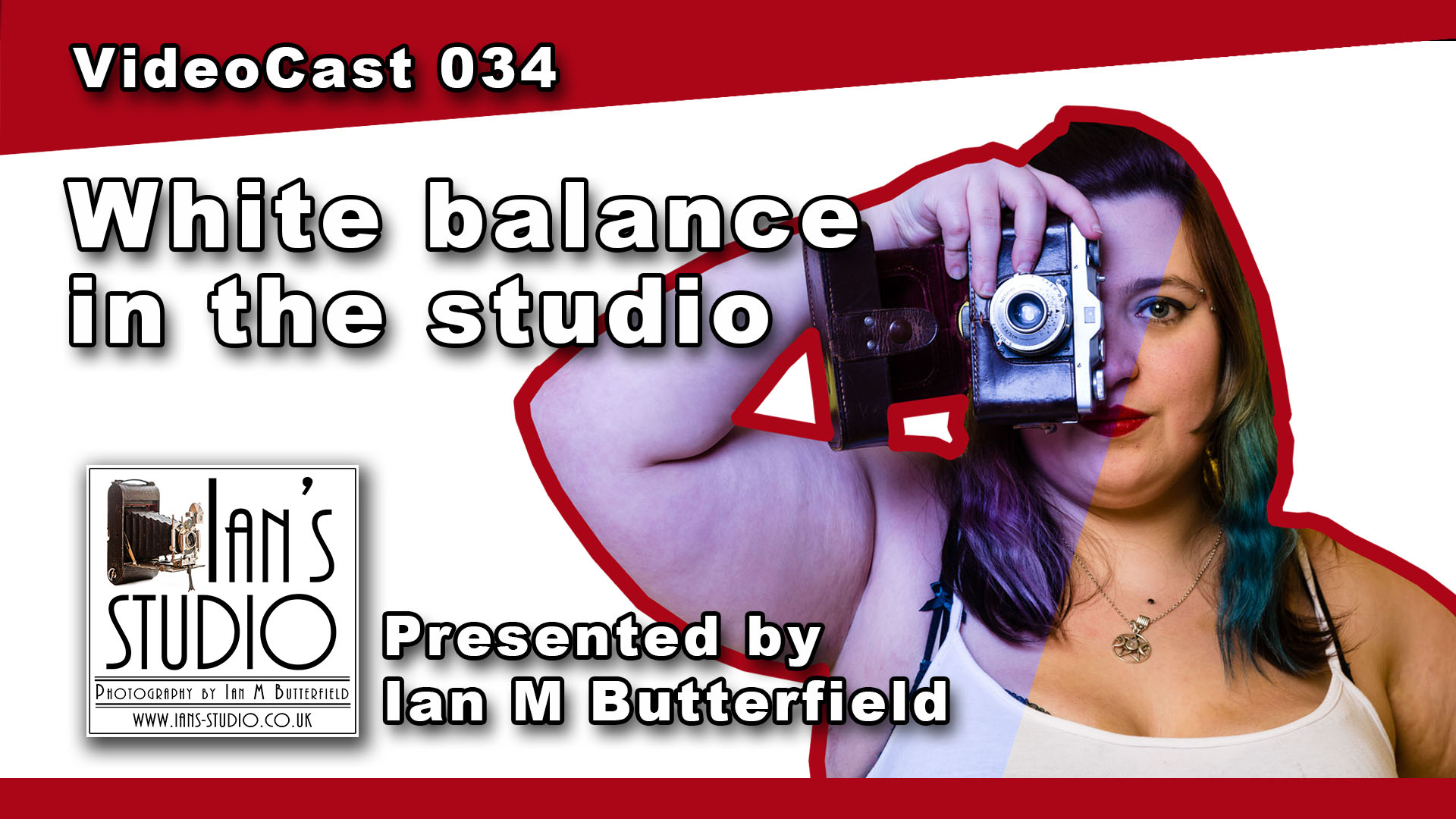 VideoCast 034: White Balance in the studio