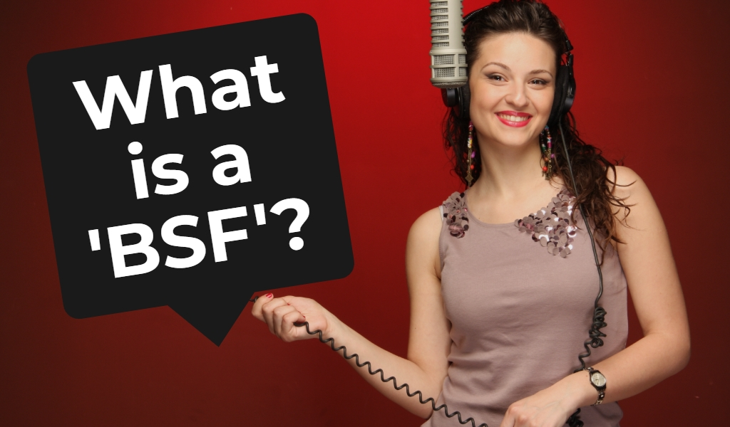 What is a 'BSF'?