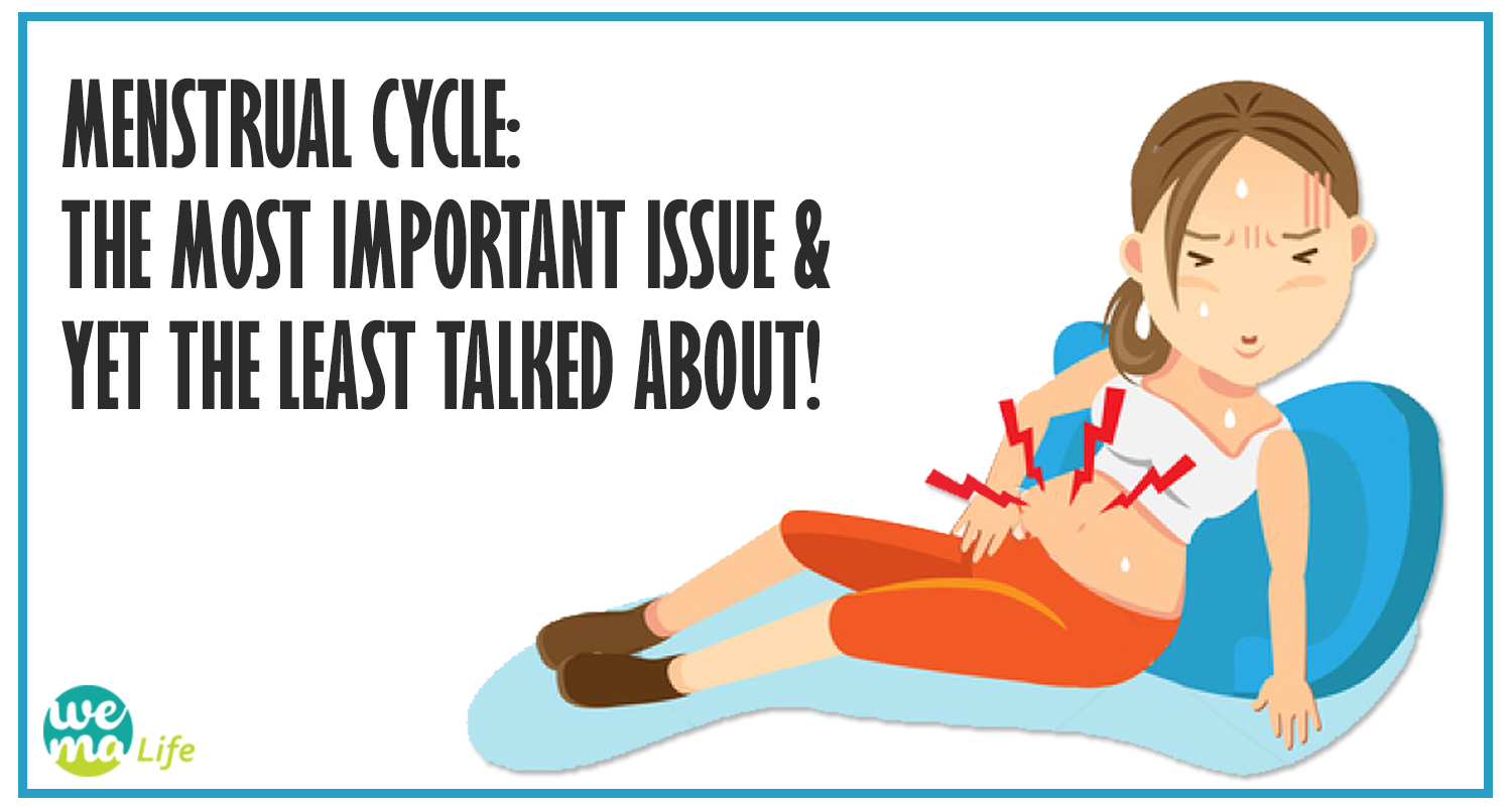 Menstrual Cycle: The most important issue & yet the least talked about!