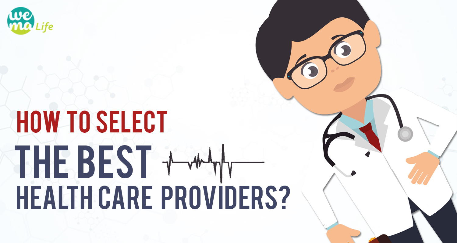 How to select the best Healthcare providers?