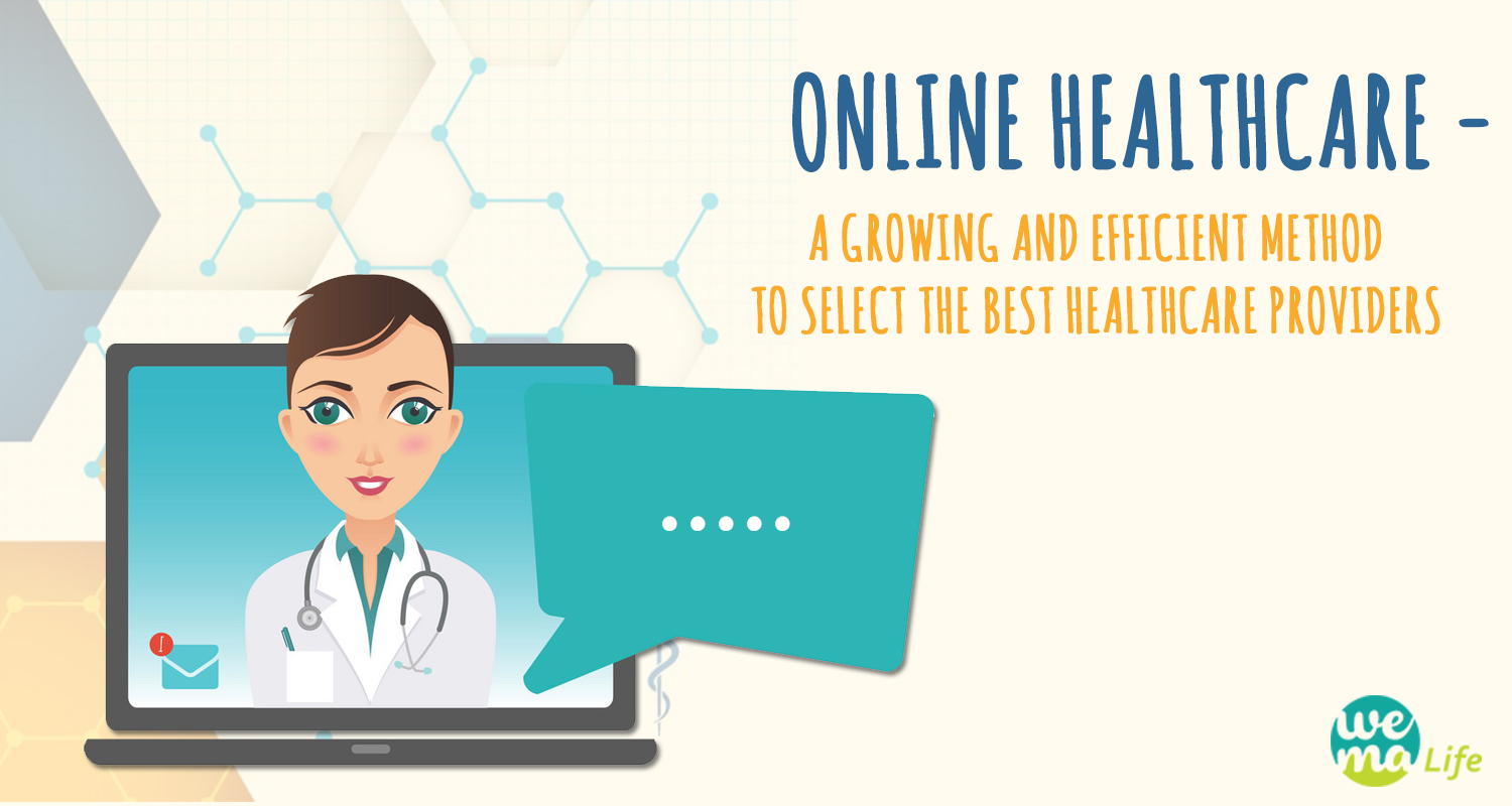 Online Healthcare – A growing and efficient method to select the best healthcare providers
