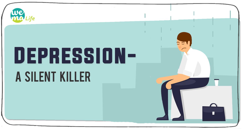 Depression – A Silent Killer!