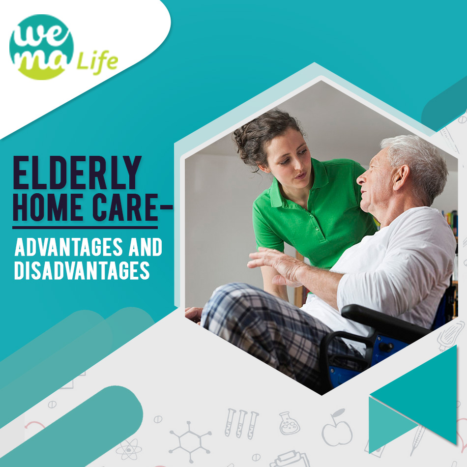 Elderly Home Care – Advantages and Disadvantages