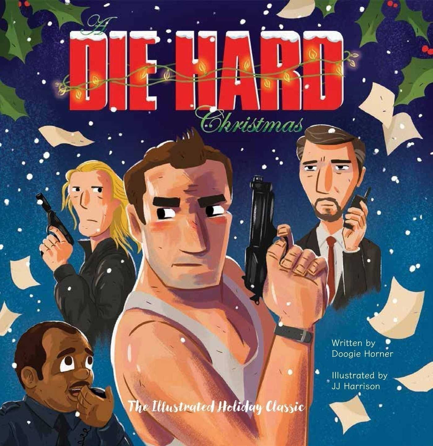 10. A Die Hard Christmas: The Illustrated Holiday Classic (Insight Editions)